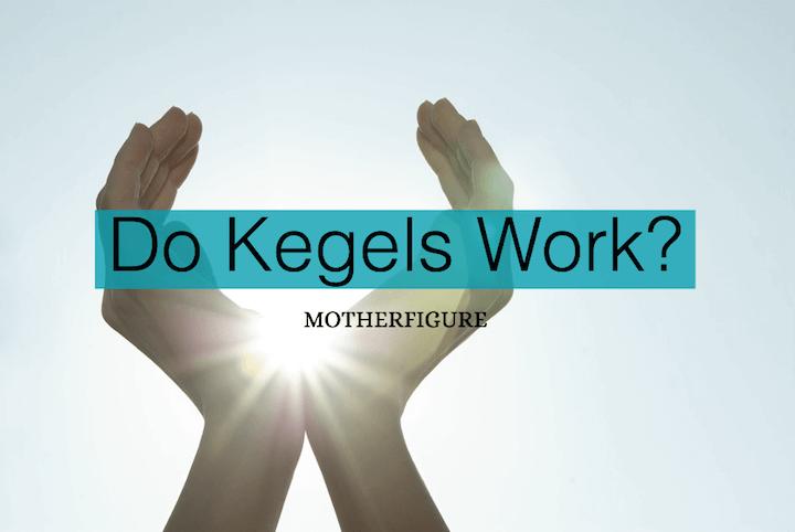 Do Kegels Work?