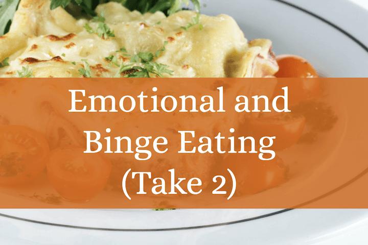 Emotional and Binge Eating Take 2