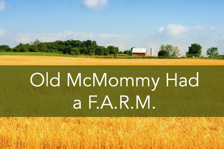 Old McMommy Had a Farm
