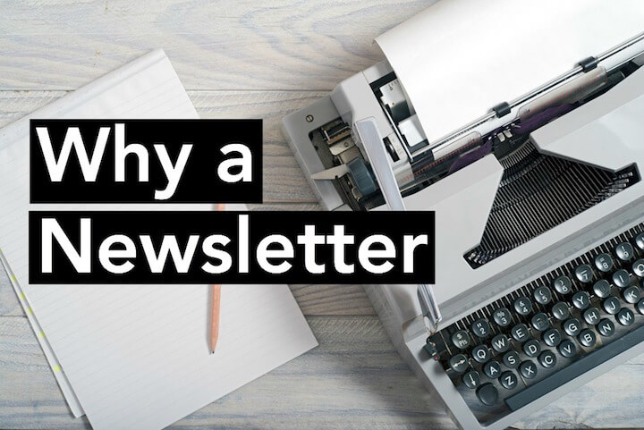 Why a Newsletter