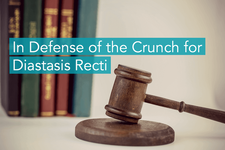 In Defense of the Crunch for Diastasis Recti